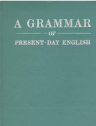A grammar of present-day English  Second edition