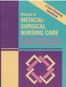 Manual of Medical Surgical Nursing Care: Nursing Interventions and Collaborative Management