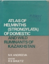 Atlas of helminths ( strongylata ) of domestic and wild ruminants of Kazakhstan